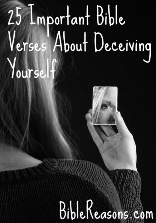 25 Important Bible Verses About Deceiving Yourself