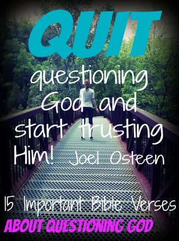 15 Important Bible Verses About Questioning God