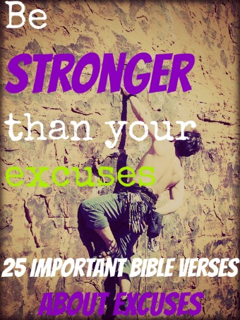 25 Important Bible Verses About Excuses