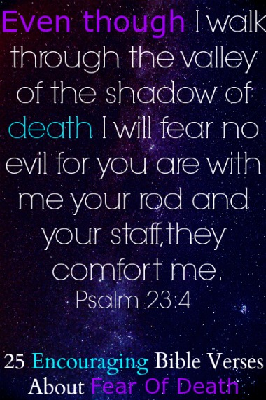 25 Encouraging Bible Verses About Fear Of Death