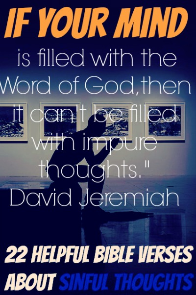 22 Helpful Bible Verses About Sinful Thoughts