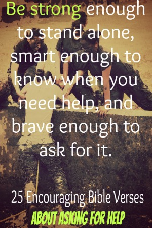 25 Encouraging Bible Verses About Asking For Help