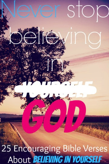 25 Encouraging Bible Verses About Believing In Yourself
