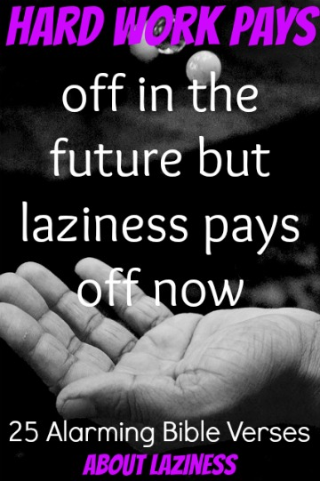 40 Alarming Bible Verses About Laziness And Being Lazy (SIN)