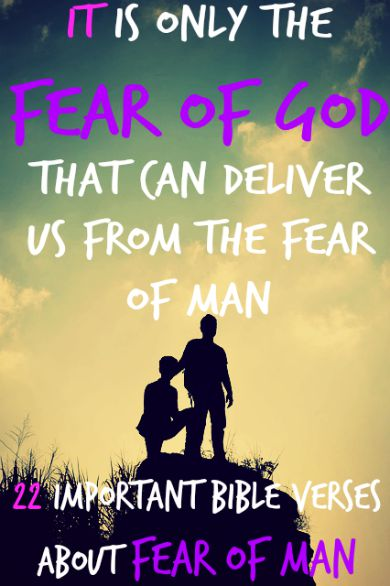 22 Important Bible Verses About Fear Of Man