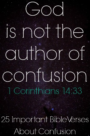 25 Important Bible Verses About Confusion