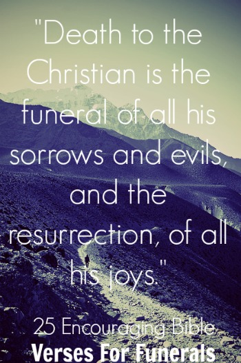 25 Encouraging Bible Verses For Funerals