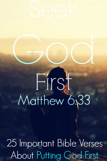 25 Important Bible Verses About Putting God First
