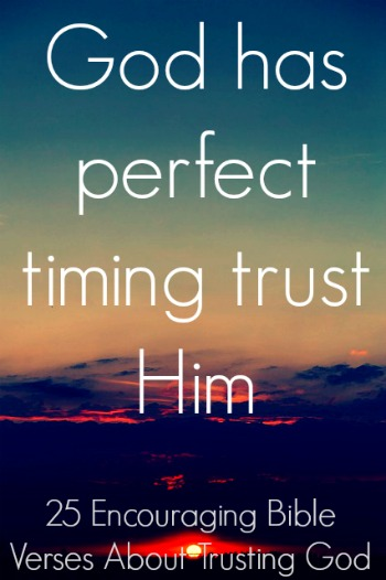 25 Encouraging Bible Verses About Trusting God