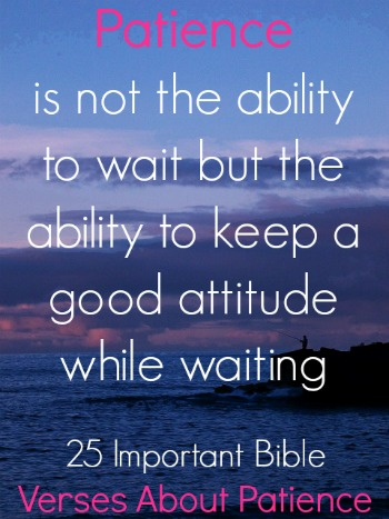 25 Important Bible Verses About Patience