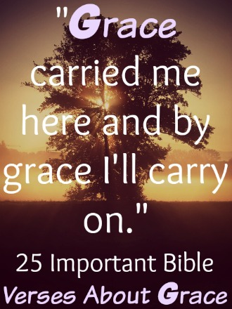 30 Important Bible Verses About Grace (God's Grace & Mercy)