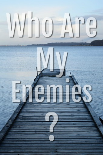 Who Are My Enemies? (Biblical Truths)