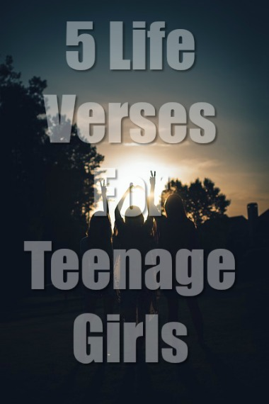 5 Life Verses For Teenage Girls: What's Your Life Verse?