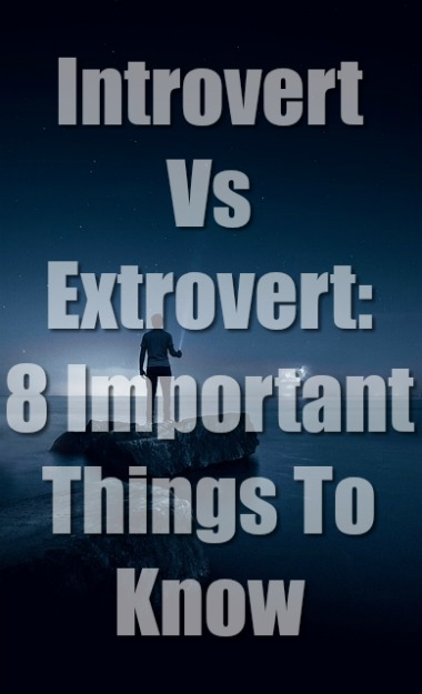 Introvert Vs Extrovert: 8 Important Things To Know
