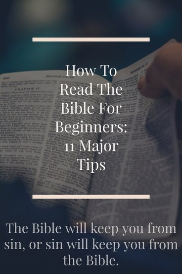 How To Read The Bible For Beginners: 11 Major Tips