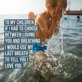 To my children: If I had to choose between loving you