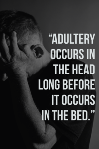 """Adultery occurs in the head long before it occurs in the bed."""