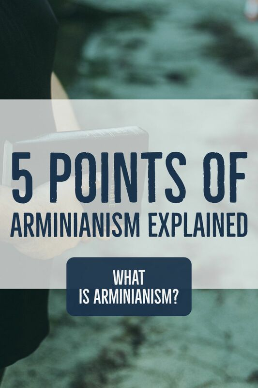 What Is Arminianism Theology? (5 Points Of Arminianism Explained)