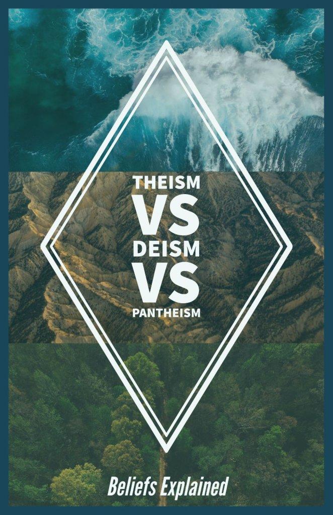 Theism Vs Deism Vs Pantheism: Definitions & Beliefs Explained