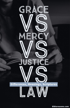 Grace Vs Mercy Vs Justice Vs Law: (Differences, Meanings, Scriptures)