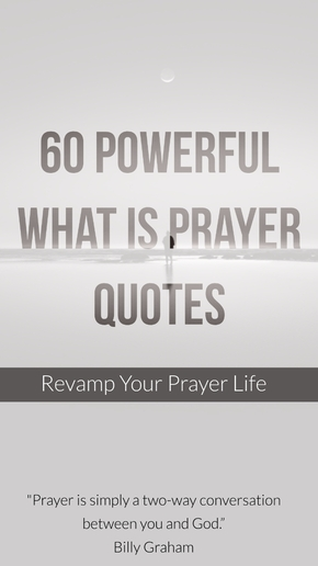 60 Powerful What Is Prayer Quotes (Revamp Your Praying)
