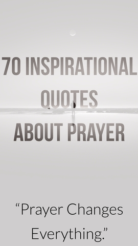 70 Inspirational Quotes About Prayer (The Power Of Prayer)