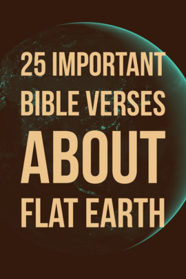 25 Important Bible Verses About Flat Earth (Powerful Read)