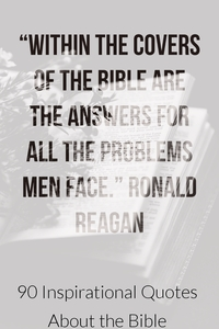 """Within the covers of the Bible are the answers for all the problems men face."" Ronald Reagan"