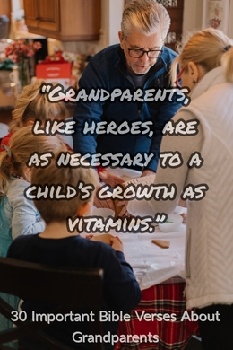 30 Important Bible Verses About Grandparents (Powerful Read)