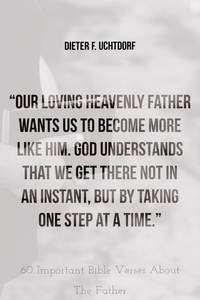 60 Important Bible Verses About The Father (God The Father)