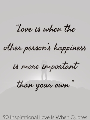 90 Inspirational Love Is When Quotes (Feeling Love Quotes)