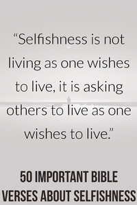 50 Important Bible Verses About Selfishness (Being Selfish)