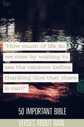 50 Epic Bible Verses About Rain (Symbolism Of Rain In The Bible)