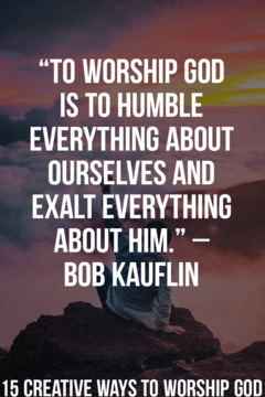 How To Worship God? (15 Creative Ways To Worship God Daily)