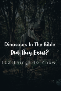 20 Epic Bible Verses About Dinosaurs (Dinosaurs In The Bible)