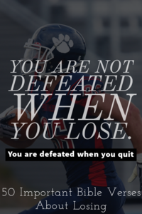 50 Important Bible Verses About Losing (You Are Not A Loser)