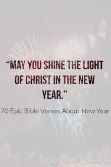70 Epic Bible Verses About New Year (2021 Happy Celebration)