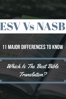 ESV Vs NASB Bible Translation: (11 Major Differences To Know)