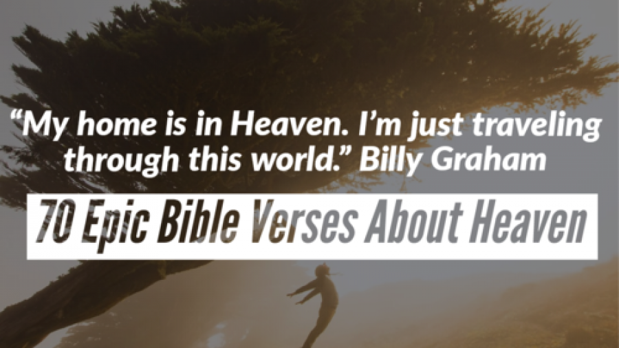 70 Epic Bible Verses About Heaven (What Is Heaven In The Bible)