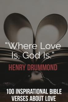 """""""Where Love Is, God Is."""" Henry Drummond - What does the Bible say about love?"""