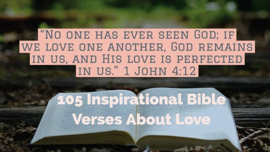 105 Inspirational Bible Verses About Love (Love In the Bible)