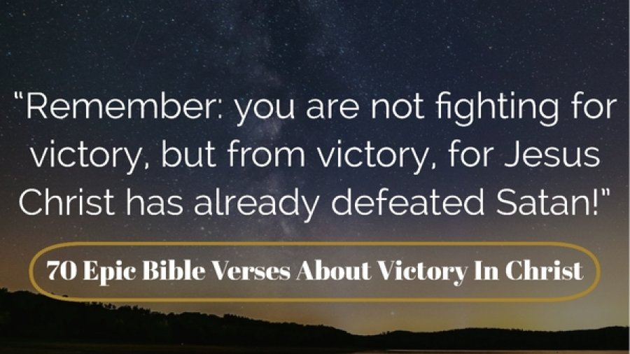 70 Epic Bible Verses About Victory In Christ (Victory Is Mine)