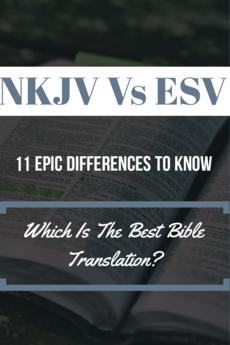 NKJV Vs ESV Bible Translation: (11 Epic Differences To Know)