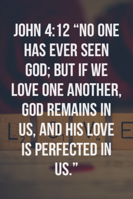 "1 John 4:12 ""His love is perfected in us."""