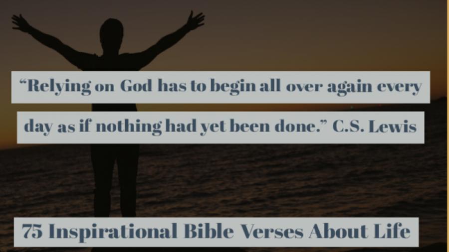 75 Inspirational Bible Verses About Life (Epic Life Verses)