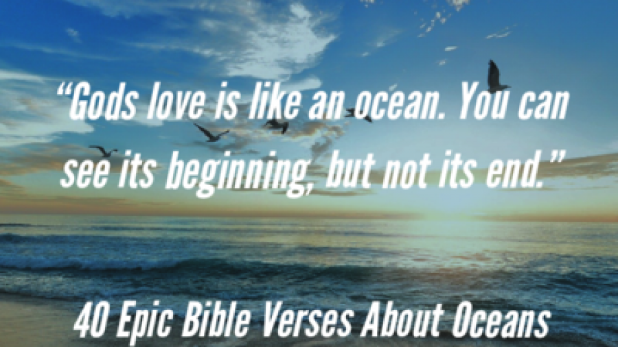 40 Epic Bible Verses About The Oceans And Ocean Waves