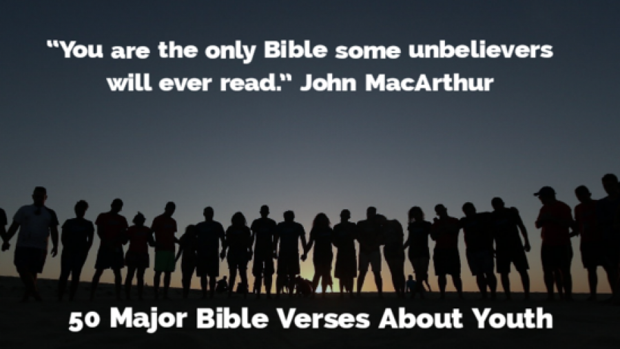 50 Major Bible Verses About Youth (Young People For Jesus)