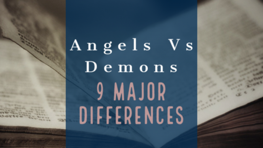 Angels Vs Demons: 9 Major Differences (Bible Truths To Know)