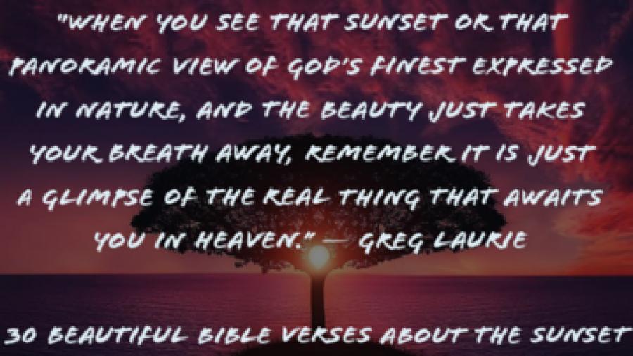 30 Beautiful Bible Verses About The Sunset (God's Sunset)