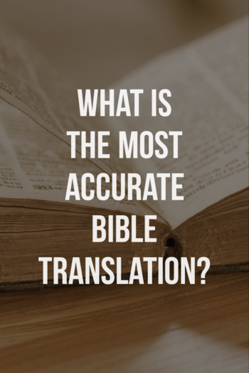 What is the most accurate Bible translation?